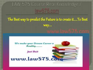 LAW 575 Course Real Knowledge / law575.com