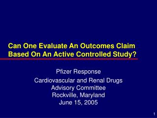Can One Evaluate An Outcomes Claim Based On An Active Controlled Study