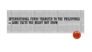 International Funds Transfer To The Philippines – Some Facts You Might Not Know