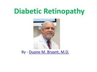 Diabetic Retinopathy by-DuaneBryantMD