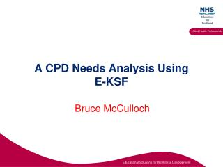 A CPD Needs Analysis Using  E-KSF