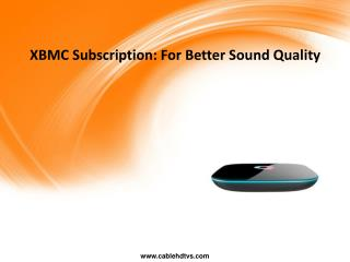 XBMC Subscription: For Better Sound Quality