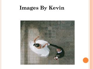 Images by Kevin