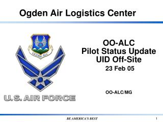 OO-ALC Pilot Status Update  UID Off-Site   23 Feb 05