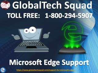 Microsoft edge support   1-800-294-5907