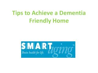 Tips to Achieve a Dementia Friendly Home