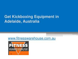 Get Kickboxing Equipment in Adelaide, Australia - www.fitnesswarehouse.com.au