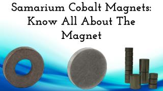Samarium Cobalt Magnets: Know All About The Magnet
