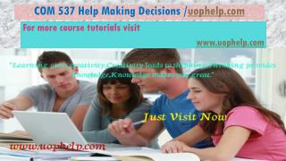 COM 537  Help Making Decisions/uophelp.com