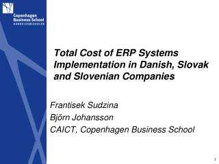 Total Cost of ERP Systems Implementation in Danish, Slovak and Slovenian Companies