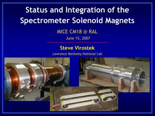 Status and Integration of the Spectrometer Solenoid Magnets