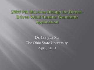 2MW PM Machine Design for Direct Driven Wind Turbine Generator Application