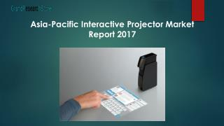 Asia-Pacific Interactive Projector Market Report 2017