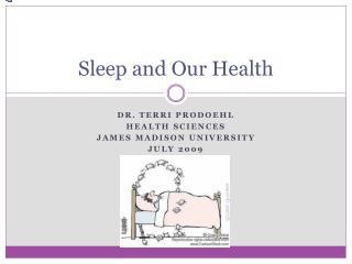 Sleep and Our Health