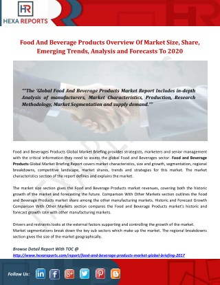 Food and beverage products overview of market size, share, emerging trends, analysis and forecasts to 2020