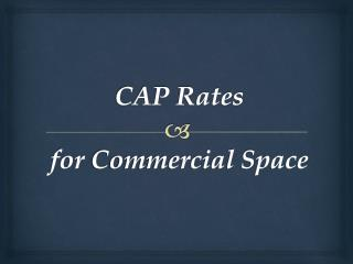 CAP Rates for Commercial Space