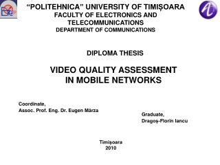 POLITEHNICA  UNIVERSITY OF TIMIOARA FACULTY OF ELECTRONICS AND TELECOMMUNICATIONS DEPARTMENT OF COMMUNICATIONS
