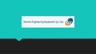 Eternal Equipments is Engineering Equipment Manufacturer in Pune