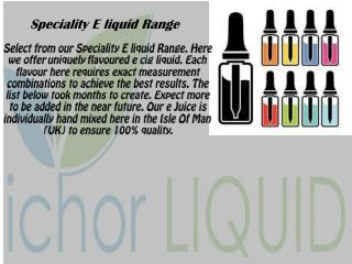 Specialty E liquid Range from Ichor Liquid