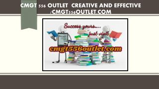 CMGT 556 OUTLET  Creative and Effective /cmgt556outlet.com