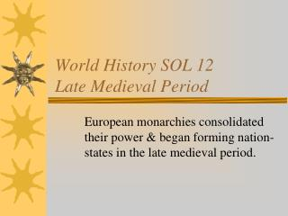 World History SOL 12 Late Medieval Period