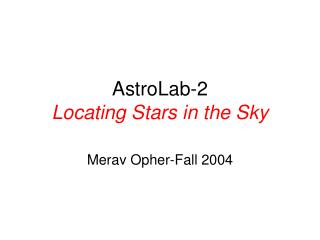 AstroLab-2 Locating Stars in the Sky