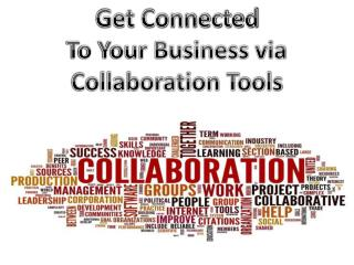Get Connected to Your Business via Collaboration Tools