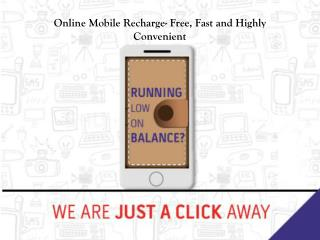 Online Mobile Recharge- Free, Fast and Highly Convenient