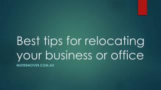 Best tips for relocating your business or office