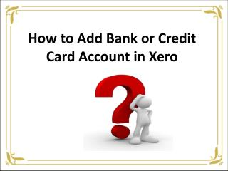 How to add bank or credit card account in Xero?
