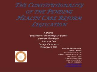 The Constitutionality  of the Pending  Health Care Reform Legislation    A Debate Sponsored by The Federalist Society  C