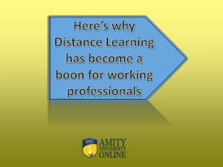 Here's why Distance Learning has become a boon for working professionals