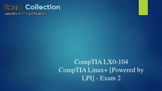Pass COMPTIA LX0-104 exam - test questions - Examcollection