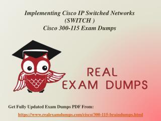 Verified Cisco 300-115 Exam Questions - 300-115 Dumps PDF RealExamDumps.com