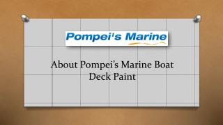 About Pompei's Marine Boat Deck Paint