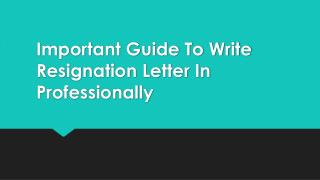 Important Guide To Write Resignation Letter In Professionally