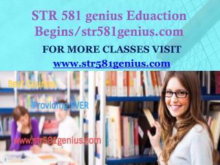 STR 581 genius Eduaction Begins/str581genius.com