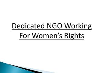 Dedicated NGO Working For Women's Rights
