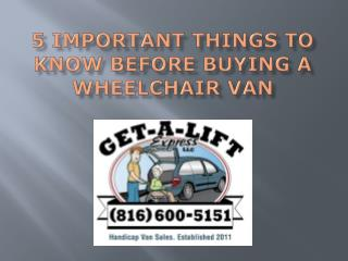 5 Important Things To Know Before Buying a Wheelchair Van