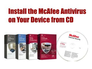 How to Install the McAfee Antivirus on Your Device from CD?
