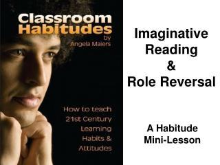 Classroom Habitudes - Imaginative Reading