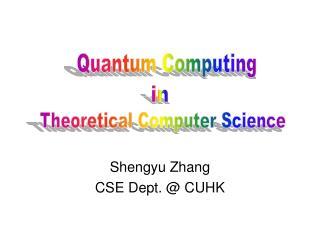 Shengyu Zhang CSE Dept.  CUHK