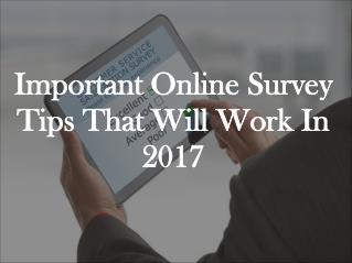 Important Online Survey Tips That Will Work In 2017
