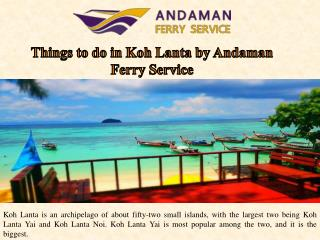 Things to do in Koh Lanta by Andaman Ferry Service