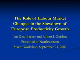 The Role of Labour Market Changes in the Slowdown of European Productivity Growth