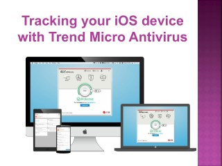 Tracking your iOS device with Trend Micro Antivirus?