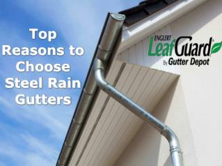 Top Reasons To Choose Steel Rain Gutters