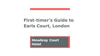 First timer's guide to earls court, london