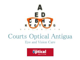 Courts Optical Antigua - Eye and Vision Care