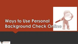 Ways to Use Personal Background Check Online